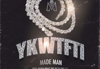 Made Man -Y.K.N.W.T.F.T.I