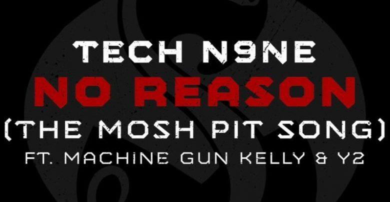 Tech N9ne feat. Machine Gun Kelly & Y2 - No Reason (The Mosh Pit Song)