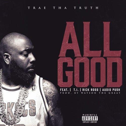 Trae Tha Truth - All Good cover